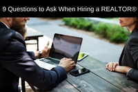 9 Questions to Ask When Hiring a REALTOR®